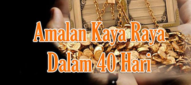 Amalan Kaya Raya Dalam 40 Hari Menurut Islam